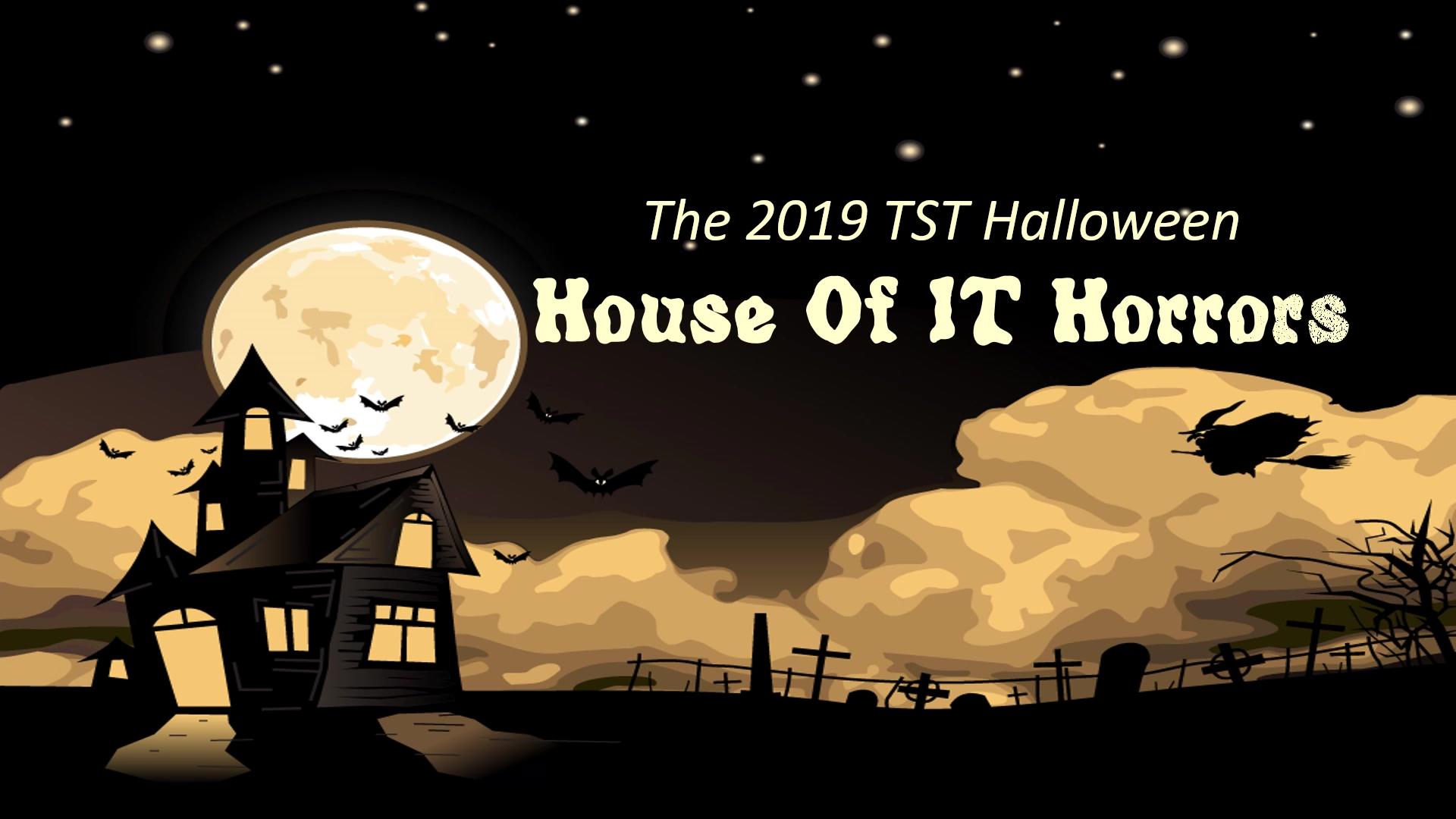 TSTs Halloween House of IT Horrors_10-2019-thumb